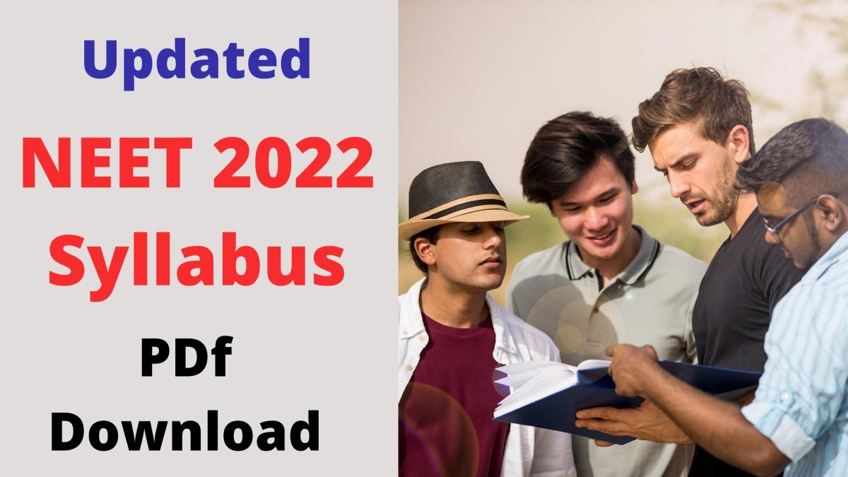 Updated NEET 2022 Syllabus PDF