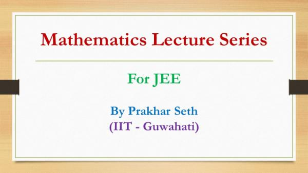 Mathematics Lecture Series for JEE cover