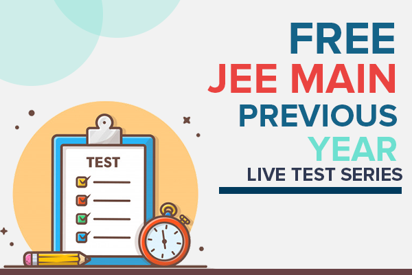 JEE MAIN PREVIOUS YEAR LIVE TEST SERIES cover