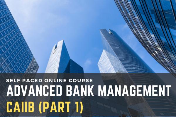CAIIB Advanced Bank Management (Part I) cover