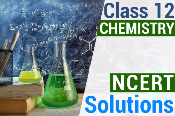 NCERT SOLUTIONS FOR CLASS 12 CHEMISTRY cover