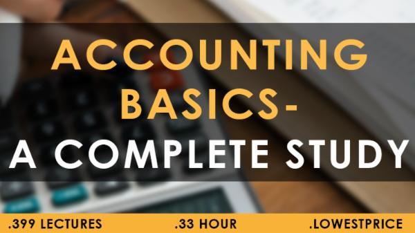 Accounting Basics A Complete Study - 7 DAYS cover