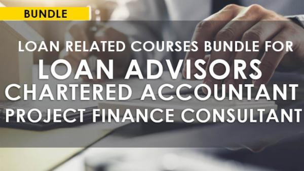 LOANS Related Courses Bundle For Loan Advisors/Project Finance Consultants/Chartered Accountants cover