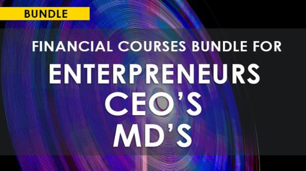 FINANCE COURSES BUNDLE FOR ENTREPRENEURS/CEOs/MDs cover