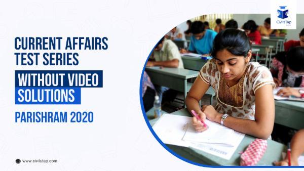 Current Affairs Test Series PARISHRAM 2020 - Without Videos cover