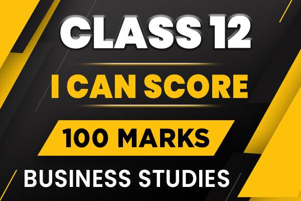 I can score 100 in business studies class 12 cover