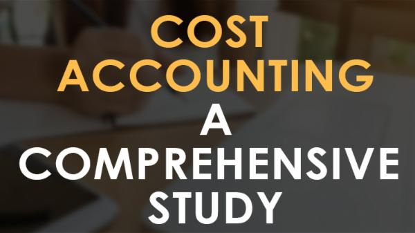 Cost Accounting - A Comprehensive Study for CA/CMA/CS /ACCA/ 12 MONTH O cover