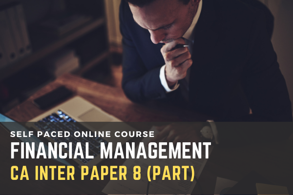 PAPER 8 FINANCIAL MANAGEMENT FOR CA INTER cover