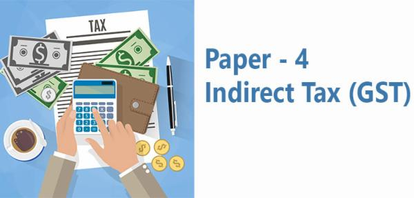 Paper 4 Indirect Tax (GST) cover
