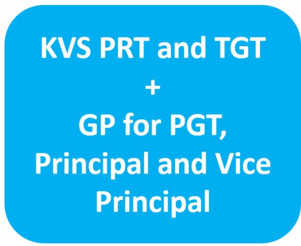 KVS PRT + KVS TGT + GP for PGT,Principal and Vice Principal cover