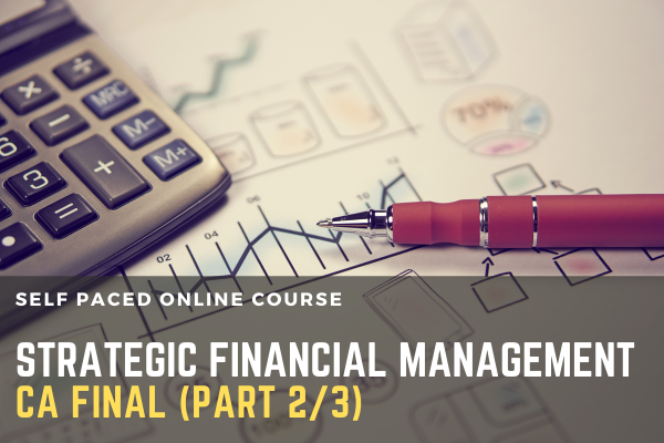 CA - FINAL - Paper - 2 : Strategic Financial Management (Part 2 ) cover