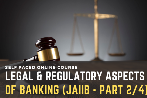 JAIIB - Legal & Regulatory Aspects of Banking Part 4/4 cover