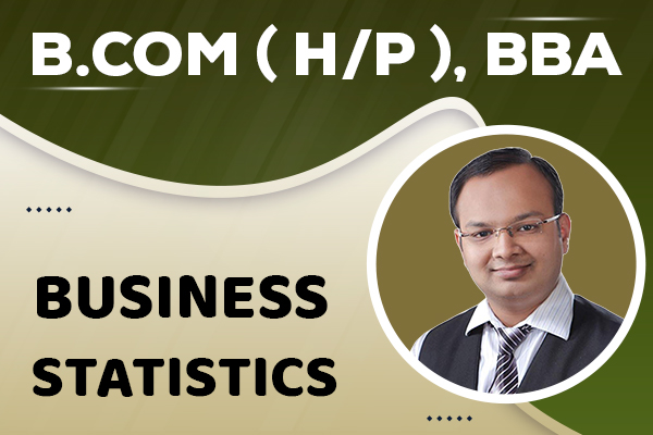 Statistics : B.com (H/P, BBA cover