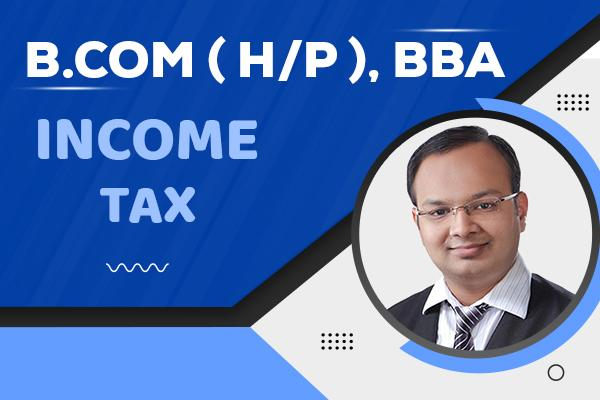 Income Tax : Bcom (H/P),BBA cover