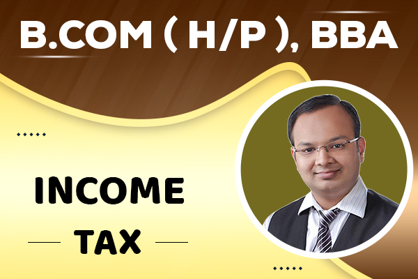 Income Tax : B.com (H/P), BBA cover