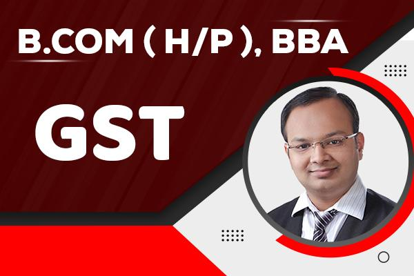 Goods & Service Tax : B.com (H/P), BBA cover