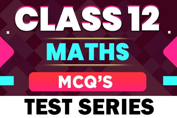 Maths : Class 12 MCQs Test Series cover