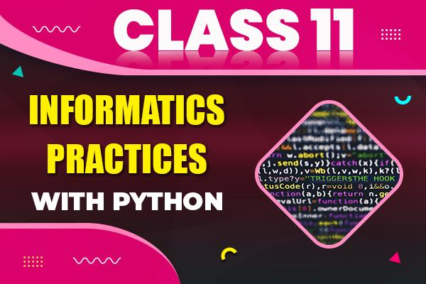 Informatics Practices with Python : Class 11 cover