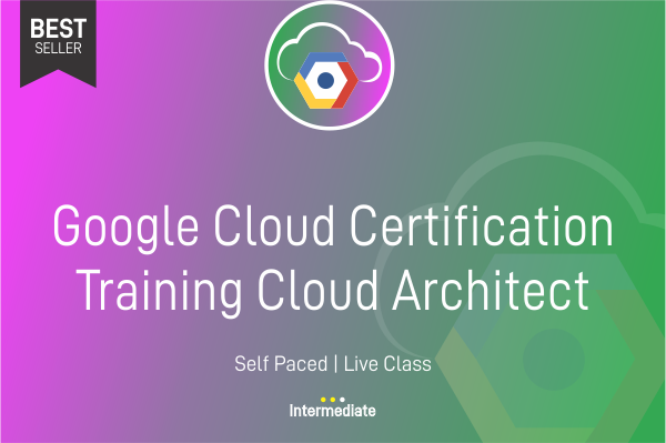 Google Cloud Certification Training Cloud Architect cover