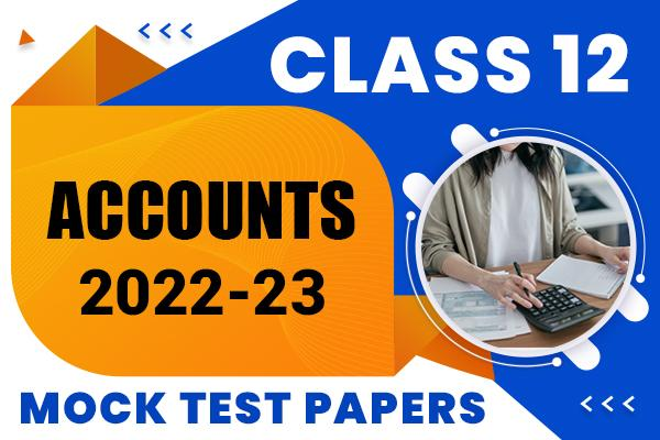 Accounts Class 12 Mock Test Papers 2021 | Suggested Answers and Marking Scheme cover