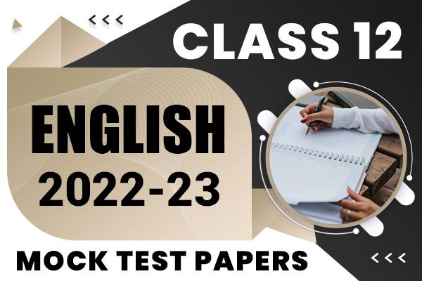 English Class 12 Mock Test Papers 2021 | Suggested Answers and Marking Scheme cover