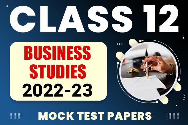 Business Studies Class 12 Mock Test Papers 2021 | Suggested Answers and Marking Scheme cover