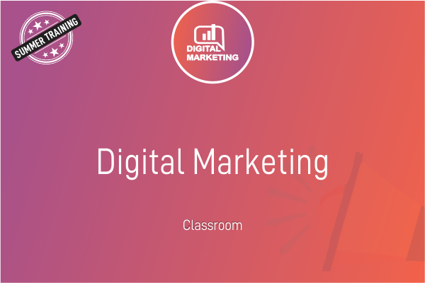 Digital Marketing - Summer Training cover