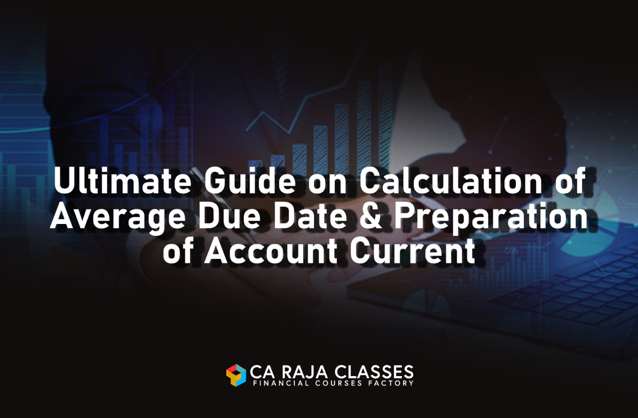 Ultimate Guide on Calculation of Average Due Date & Preparation of Account Current cover