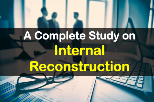 A complete Study on Internal Reconstruction of a Company cover