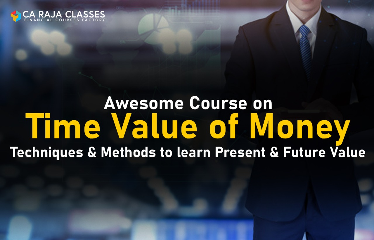 Awesome Course on Time Value of Money: Techniques & Methods to learn Present & Future Value cover