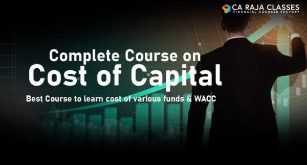 Complete Course on Cost of Capital: Best Course to learn cost of various funds & WACC cover
