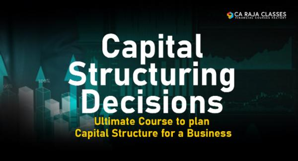 Capital Structuring Decisions: Ultimate Course to plan Capital Structure for a Business cover