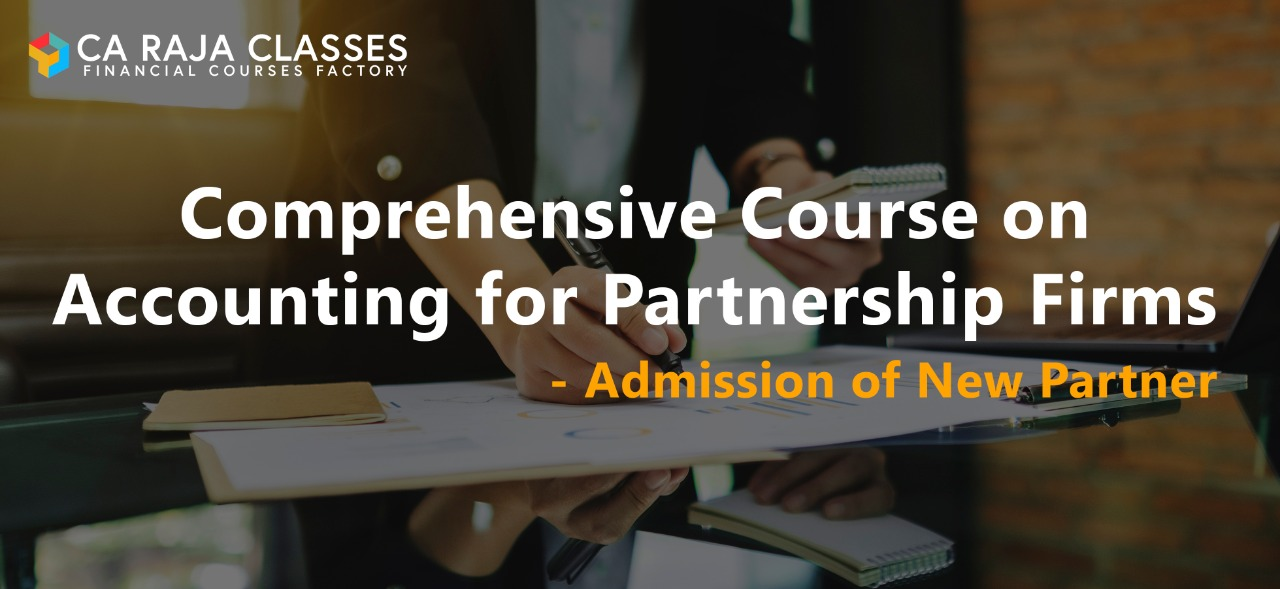 Comprehensive Course on Accounting for Partnership Firms - Admission of New Partner. cover