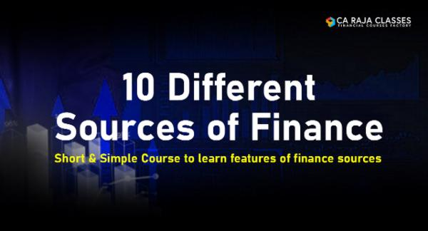 10 Different Sources of Finance: Short & Simple Course to learn features of finance sources cover