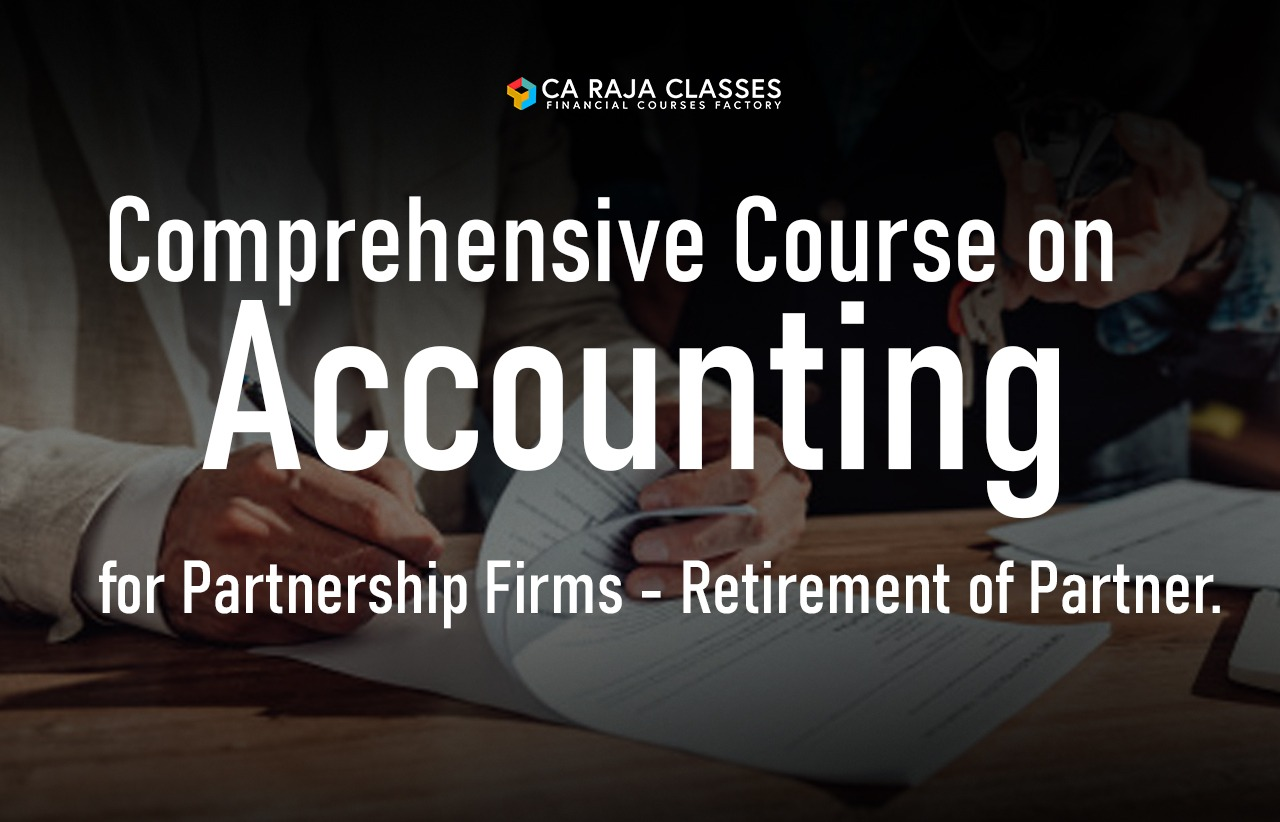 Comprehensive Course on Accounting for Partnership Firms - Retirement of Partner. cover