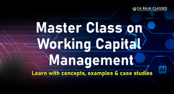 Master Class on Working Capital Management: Learn with concepts, examples & case studies cover