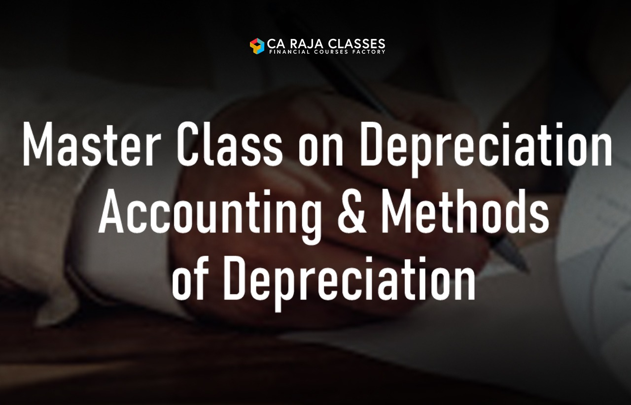 Master Class on Depreciation Accounting & Methods of Depreciation cover