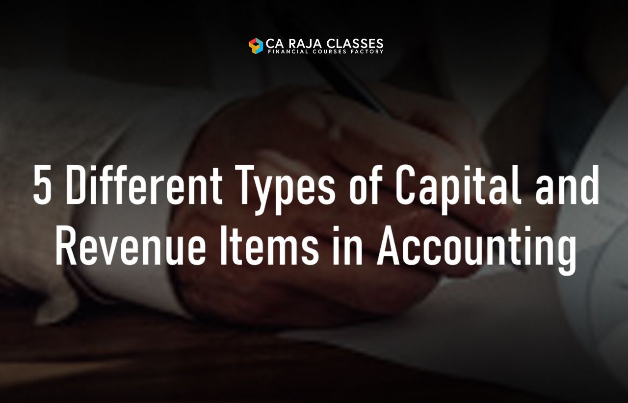 5 Different Types of Capital and Revenue Items in Accounting cover