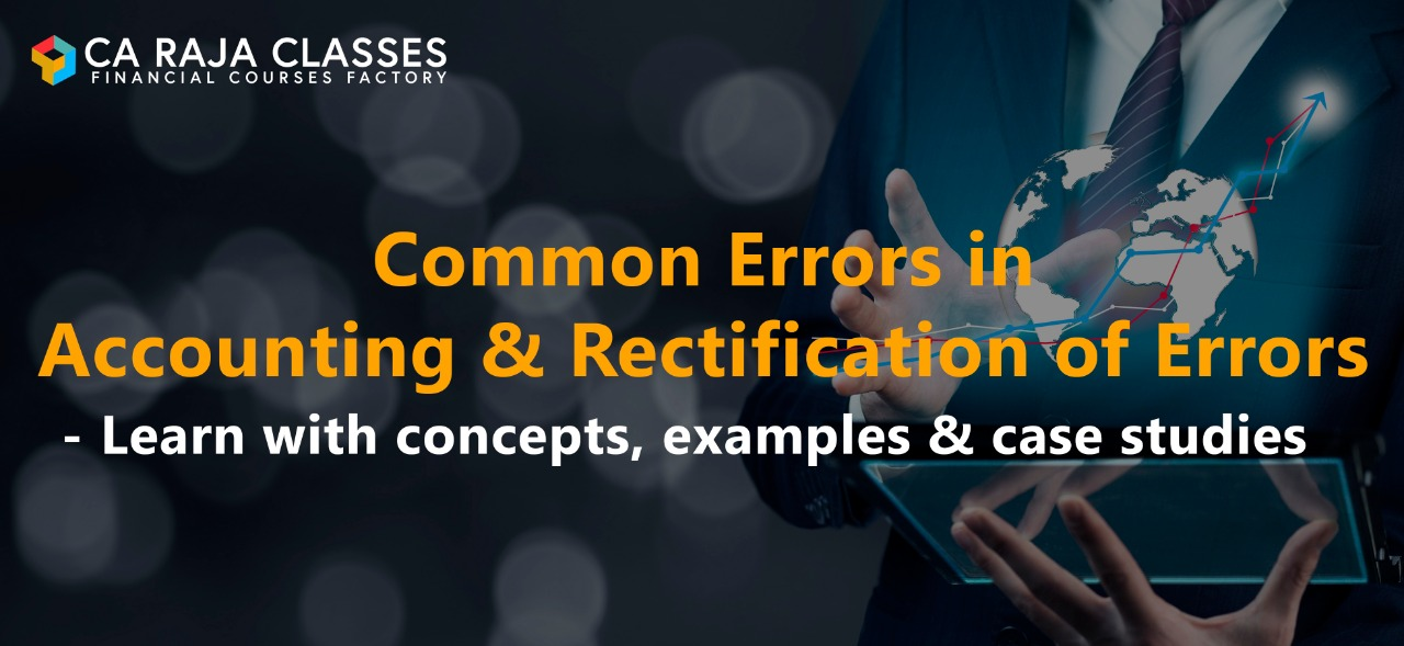 Common Errors in Accounting & Rectification of Errors - Learn with concepts, examples & case studies cover