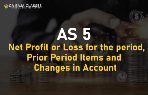 AS 5 Net Profit or Loss for the period, Prior Period Items and Changes in Account cover