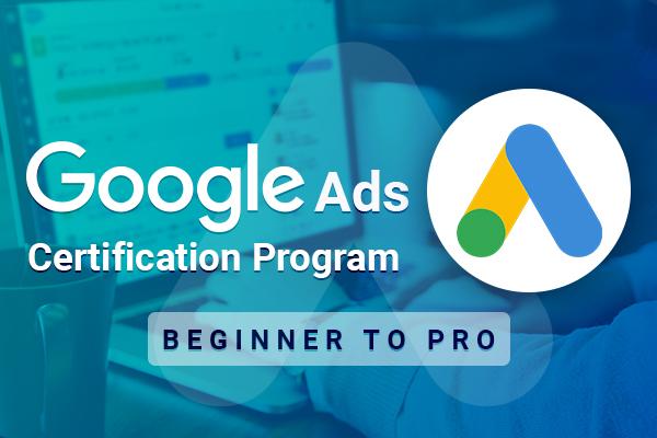 Google Ads Certification Program : Beginner to Pro cover
