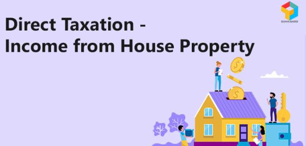 Direct Taxation - Income From House Property cover