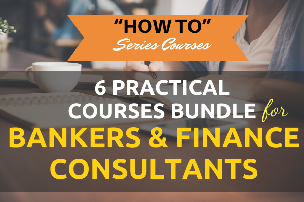 6 Practical Courses Bundle for Bankers & Finance Consultants cover