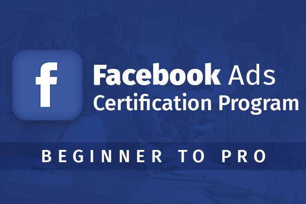 Facebook Ads Certification Program:- Beginner to Pro cover