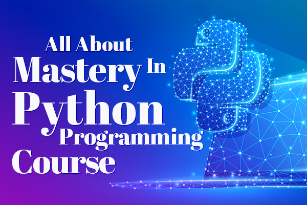All about Mastery in Python Programming Course cover