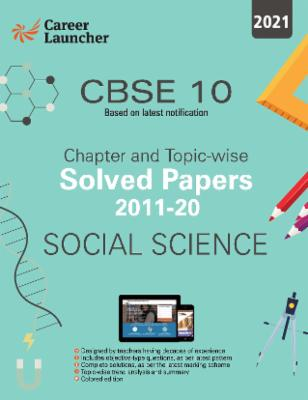 CBSE Class X 2021 : Social Science - Chapter and Topic-wise Solved Papers 2011-2020 cover