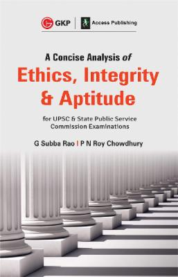 A Concise Analysis of Ethics, Integrity and Aptitude cover