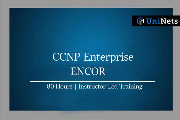 CCNP Enterprise-ENCORE: Starts on 29th-Aug-2020 cover