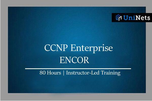 Cisco CCNP Enterprise ( ENcor+ Enarsi )Training: Starts on 03-July-2021 cover