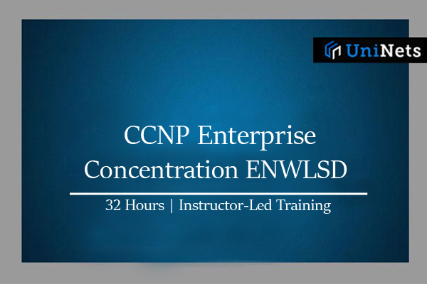 CCNP Enterprise - Concentration ENWLSD-Starts on 01st-Aug-2020 cover